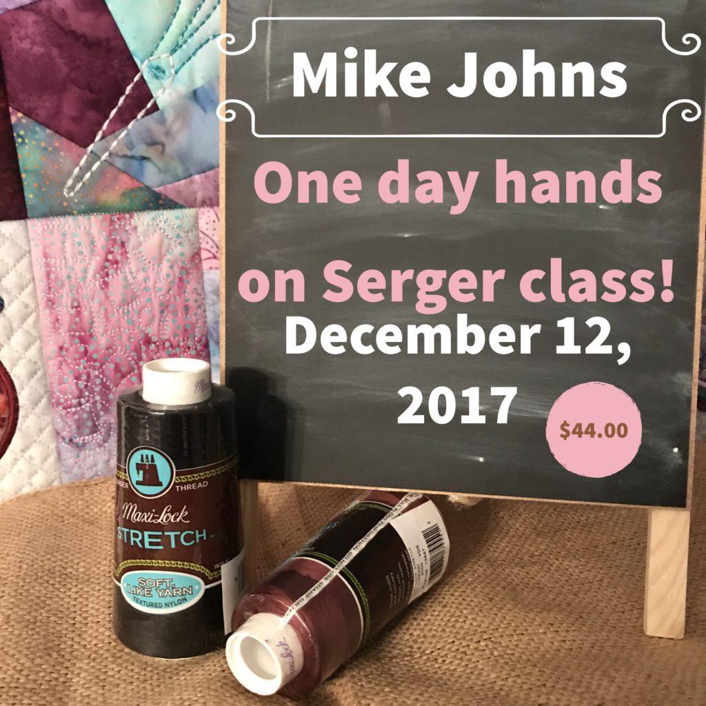 Mike Johns Serger Class