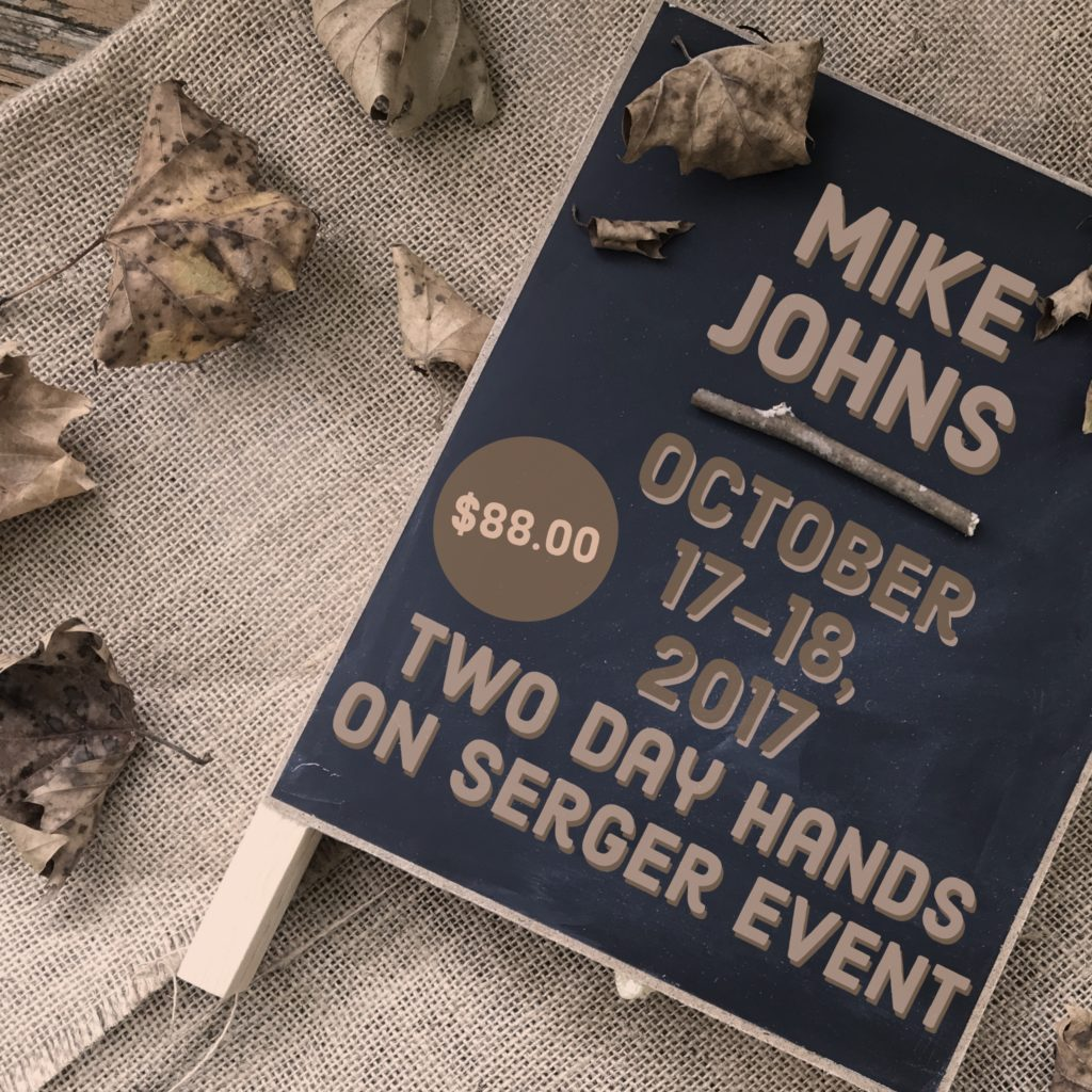 Mike Johns 2 Day Serger Event