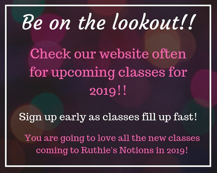 2019 Classes at Ruthies Notions